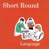 Language — Short Round