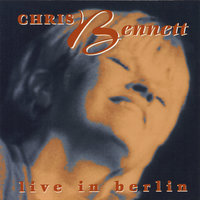 Live in Berlin — Chris Bennett
