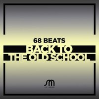 Back To The Old School — 68 Beats