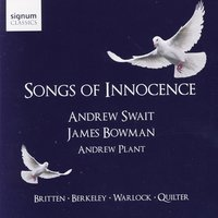 Songs of Innocence — James Bowman, Andrew Swait, Peter Warlock, Roger Quilter, Andrew Plant, Michael Berkeley, Бенджамин Бриттен