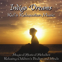 Indigo Dreams: Kids Relaxation Music Decreasing Stress, Anxiety and Anger, improve sleep. — Lori Lite