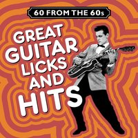 60 from the 60s - Great Guitar Licks and Hits — сборник