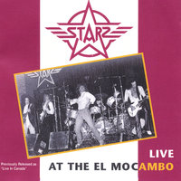 Live At the El Mocambo — Starz