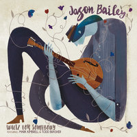 Waltz for Somebody — Jason Bailey
