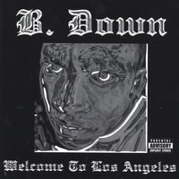 Welcome To Los Angeles — B. Down