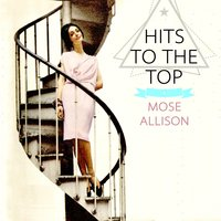 Hits To The Top — Mose Allison