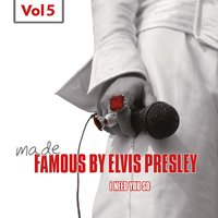 Made Famous By Elvis Presley, Vol. 5 — сборник