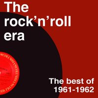The Rock 'n' Roll Era 61-62 — сборник