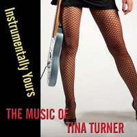 Instrumentally Yours - The Music Of Tina Turner — The Klone Orchestra