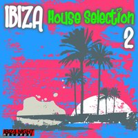 Ibiza House Selection Vol.2 — сборник