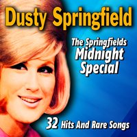 The Springfields Midnight Special — Dusty Springfield