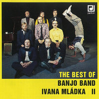 The Best of Banjo Band Ivana Mládka II. — Banjo Band, Ivan Mládek, Banjo Band Ivana Mládka