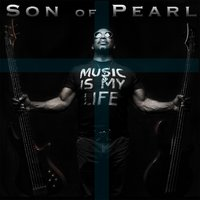 Music Is My Life — Son of Pearl