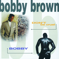 Don't Be Cruel / Bobby — Bobby Brown