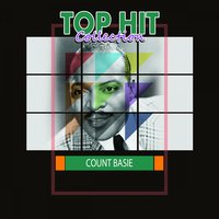 Top Hit Collection — Count Basie, Count Basie & His Orchestra, Count Basie & His All American Rhythm