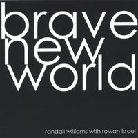 Brave New World — Randall Williams with Rowan Israel