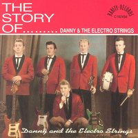The Story Of — Danny & The Electro Strings