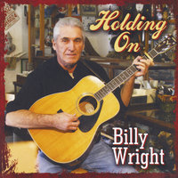 Holding On — Billy Wright