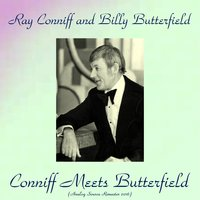 Conniff Meets Butterfield — Ray Conniff And Billy Butterfield