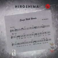 Songs With Words — Hiroshima