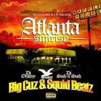 Atlanta Sunrise — Big Cuz, Squid Beatz
