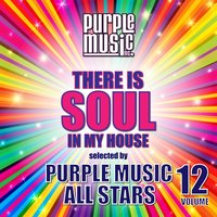There is Soul in My House - Purple Music All Stars, Vol. 12 — сборник