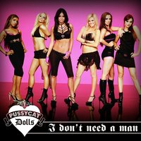 I Don't Need A Man — The Pussycat Dolls