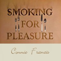 Smoking for Pleasure — Connie Francis