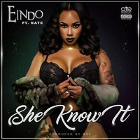She Know It — Nate, Eindo