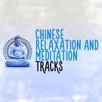 Chinese Relaxation and Meditation Tracks — Chinese Relaxation and Meditation