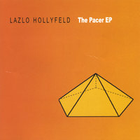 The Pacer EP — Lazlo Hollyfeld