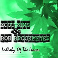 Lullaby Of The Leaves — Zoot Sims & Bob Brookmeyer