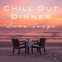 Chill out Dinner Love Songs — сборник