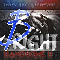 Bright — Handsome H, Fukwan Moore