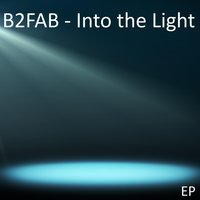 Into the Light — B2fab