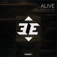 Alive — Axel Jones, JXR, Axel Jones, JXR