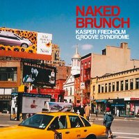Naked Brunch — Kasper Fredhom Groove Syndrome