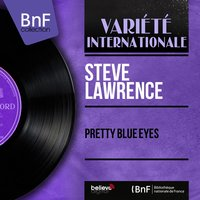Pretty Blue Eyes — Steve Lawrence, Don Costa and His Orchestra