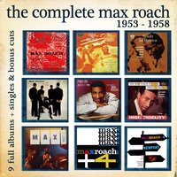 The Complete Max Roach 1953 - 1958 — Max Roach