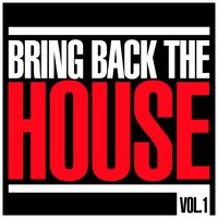 Bring Back The House, Vol. 1 — сборник