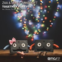 Together Forever — Molly Bancroft, Zaa, Zaa, Molly Bancroft
