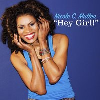 Hey Girl! — David Cox, Nicole C Mullen