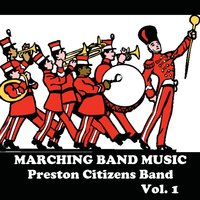 Marching Band Music, Vol. 1 — Preston Citizens Band