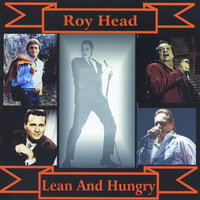 Lean and Hungry — Roy Head