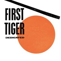 Dedicated — First Tiger