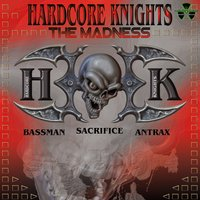 The Madness — Hardcore Knights