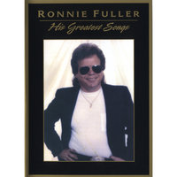 His Greatest Songs — Ronnie Fuller