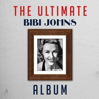 The Ultimate Bibi Johns Album — Bibi Johns