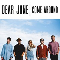 Come Around — Dear June