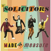 Made to Measure — The Solicitors